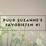 Puur Suzanne's Favorieten #1