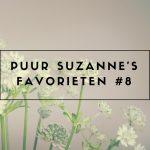 Puur Suzanne's Favorieten #8